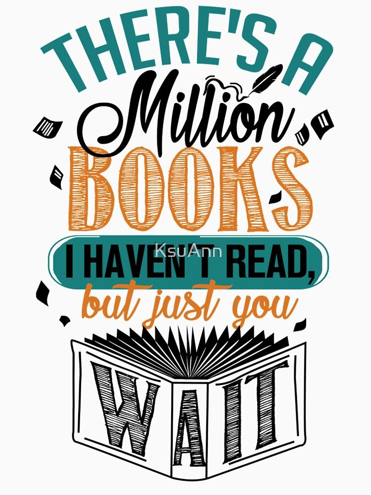 Es gibt eine Million Bücher, die ich nicht gelesen habe ... von KsuAnn