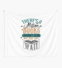 Es gibt eine Million Bücher, die ich nicht gelesen habe ... Wandbehang
