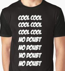 Cool Cool Cool No Doubt No Doubt No Doubt Graphic T-Shirt