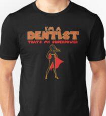 THAT IS MY SUPERPOWER HEROINE SERIES -  DENTIST T-Shirt