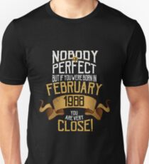 1988 February Birthday Gift - 30 Year Old BDay Unisex T-Shirt