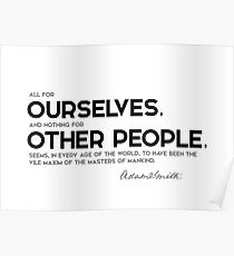 nothing for other people - adam smith Poster