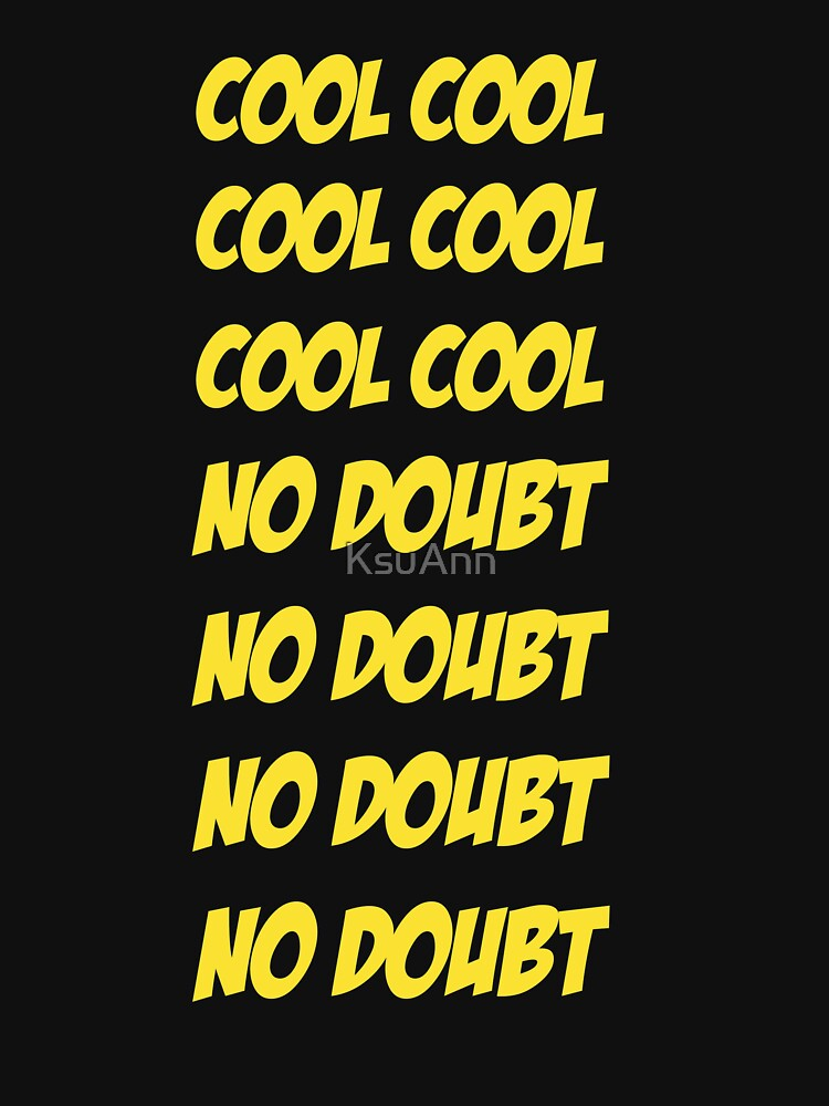 Cool Cool No Doubt No Doubt by KsuAnn