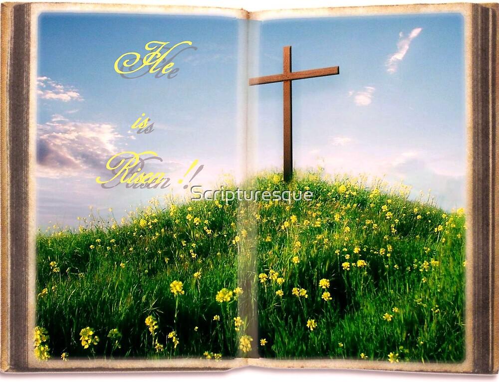 He is Risen! by Scripturesque