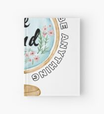 In a world where you can be anything be kind Hardcover Journal