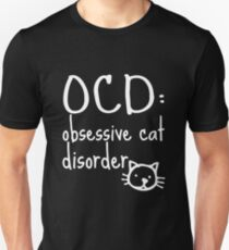 Funny Cat Gifts - OCD - Best Cute Gift for Him, Her, Men, Women, Boyfriend, Girlfriend, Best Friend, Husband, Wife, Son, Daughter, Dad, Mom, Couples, Brother or Sister Unisex T-Shirt