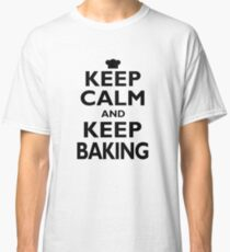 Baking Hobby Gift-Keep Calm and keep Baking - Funny Birthday Present Classic T-Shirt