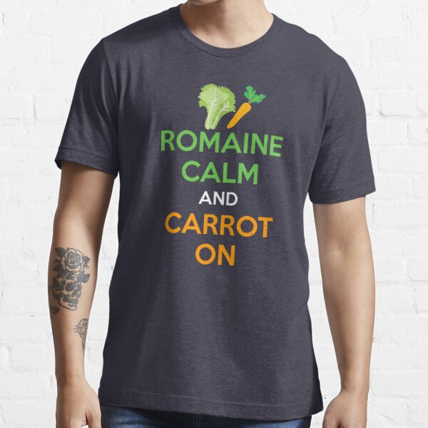 Romaine Calm And Carrot On Essential T-Shirt