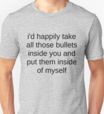 all those bullets inside you Unisex T-Shirt
