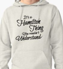 It's a Hamilton Thing Clever T-Shirt Pullover Hoodie