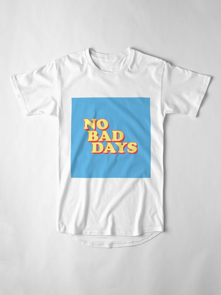 Alternate view of No Bad Days Long T-Shirt