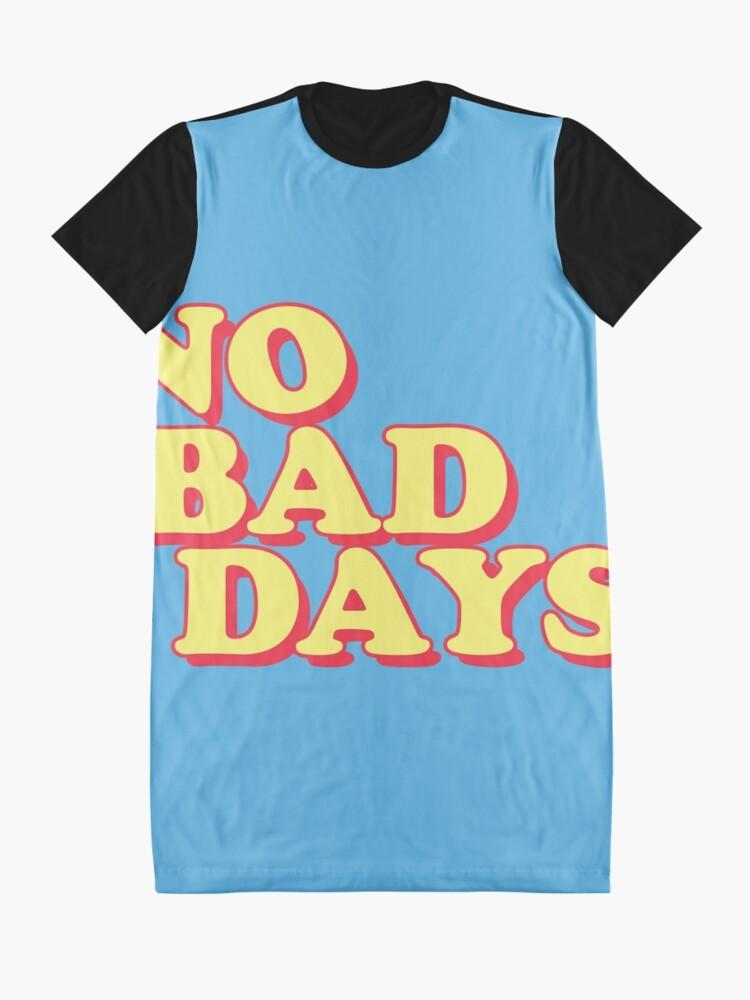 Alternate view of No Bad Days Graphic T-Shirt Dress