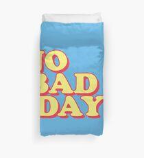 Keine schlechten Tage Bettbezug