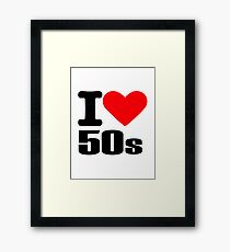 I love 50s Framed Print