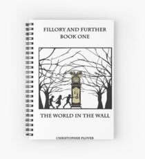 Fillory and Further Book One: The world in the walls Spiral Notebook