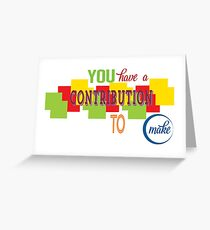You Have A Contribution Greeting Card Greeting Card
