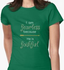I am fearless because he is faithful, tee T-Shirt