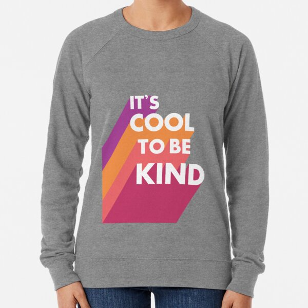 It's cool to be kind Lightweight Sweatshirt