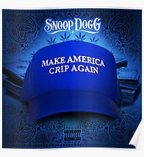 Snoop Dogg - Make America Crip Again Poster