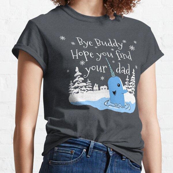 """""""Bye Buddy Espero que encuentres a tu papá"""" de la película navideña Elf Camiseta clásica"""