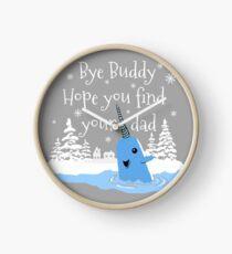 Bye Buddy J'espère que vous trouverez votre père Horloge