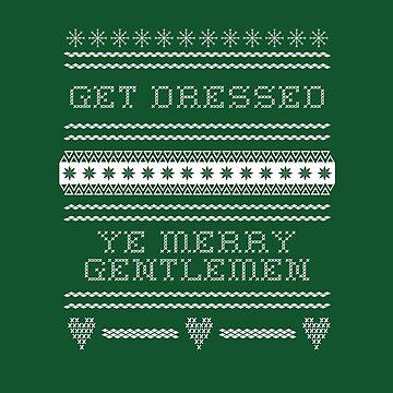 Get Dressed Ye Merry Gentlemen by cucumberpatchx
