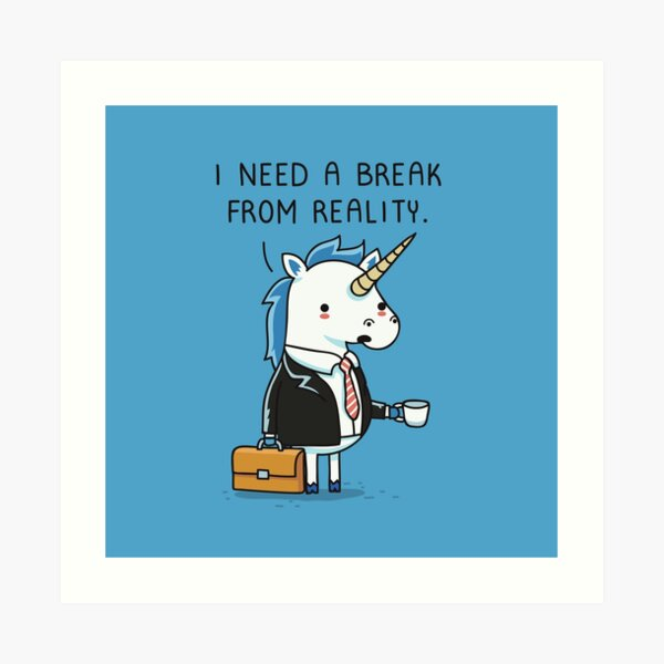 Need a break Art Print