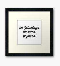 Saturday Pajamas Framed Print