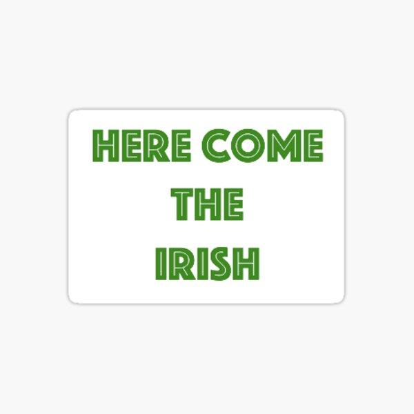 Here Come The Irish Sticker