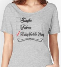 PRIDE AND PREJUDICE JANE AUSTEN TAKEN WAITING FOR MR. DARCY Women's Relaxed Fit T-Shirt