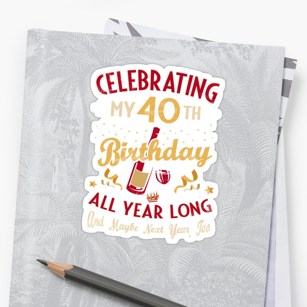Celebrating My 40th Birthday Funny Forty Yr Old Gift By SpecialtyGifts