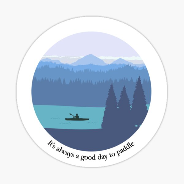 It's always a good day to paddle Sticker