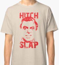 Hitch Slap Classic T-Shirt