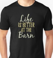 Life Is Better At The Farm  Unisex T-Shirt