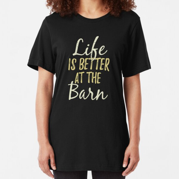 Life Is Better At The Farm  Slim Fit T-Shirt