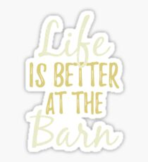 Life Is Better At The Farm  Sticker