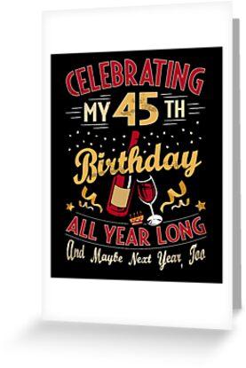 Celebrating My 45th Birthday Funny 45 Yr Old Gag Gift By SpecialtyGifts