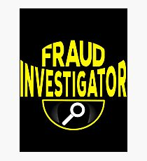 Fraud Investigator Photographic Print