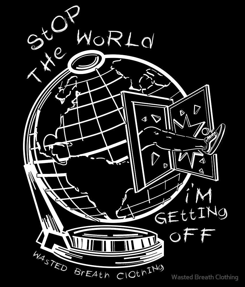 Stop The World - White Line Small by Wasted Breath Clothing