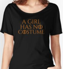 A Girl Has No Costume Funny Halloween No Name No Costume T-Shirt Women's Relaxed Fit T-Shirt