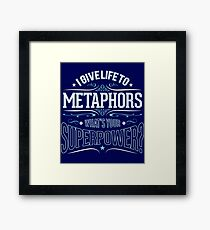 I give life to metaphors Framed Print