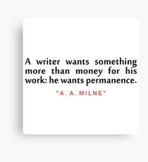 """A writer wants... """"A. A. Milne"""" Inspirational Quote (Simple) Canvas Print"""