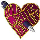 Writer for Life by JMMDesigns