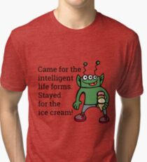 Funny Alien Stayed For The Ice Cream Tri-blend T-Shirt