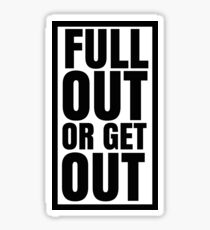 Full out Sticker