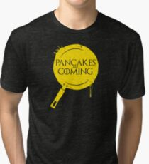 Pancakes Are Coming Tri-blend T-Shirt