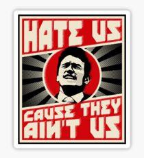 Hate us! Sticker