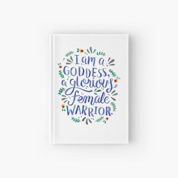 I am a goddess, a glorious female warrior. Hardcover Journal
