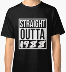 Straight Outta 1988 3 Decades 30th Thirty Birthday Shirts Classic T-Shirt
