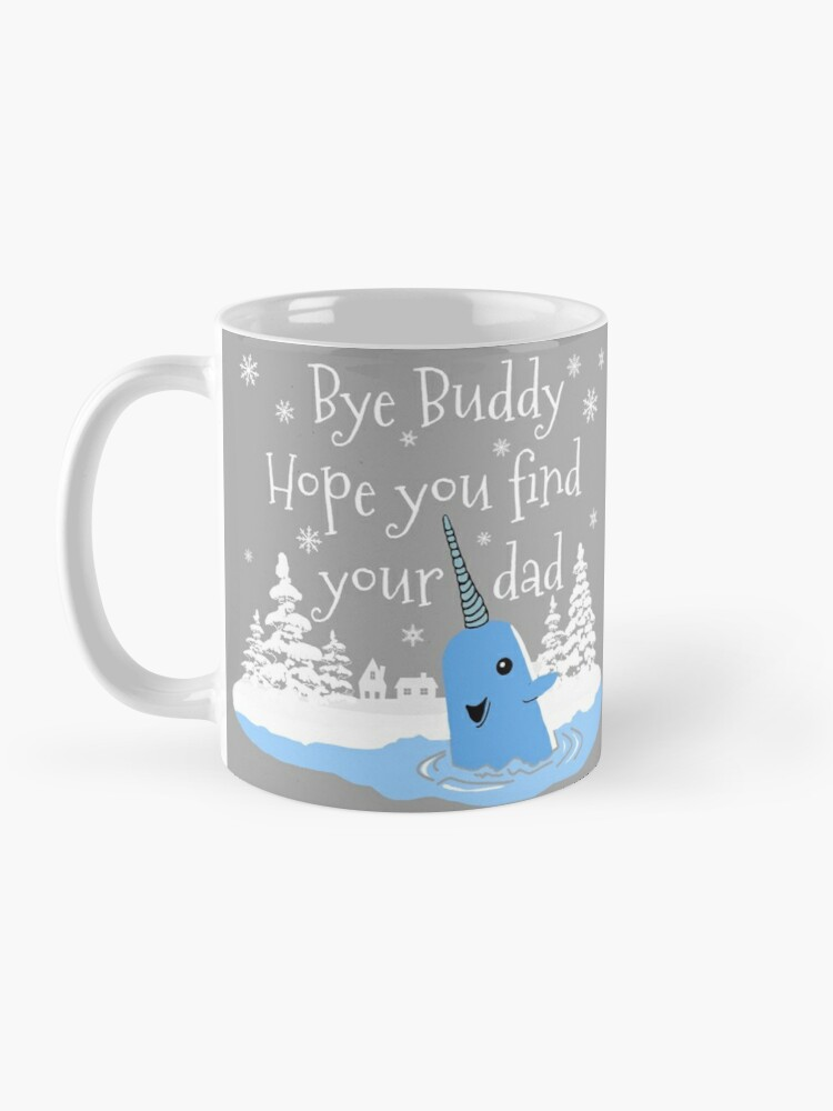 Alternate view of Bye Buddy Hope you find your dad Mug